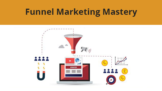 Funnel Marketing Mastery